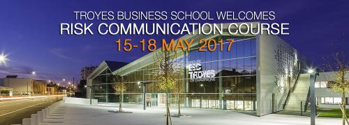 Troyes Business school welcomes its first seminar on Risk Communication - 15//18 may 2017